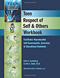 Teen Respect of Self & Others Workbook - Facilitator Reproducible Self-Assessments, Exercises & Educational Handouts