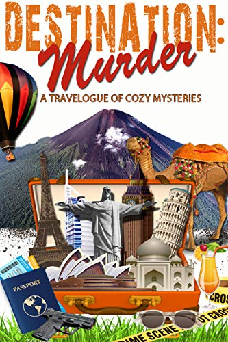 Destination: Murder: A Travelogue of Cozy Mysteries by [Vandiver, Abby L., Dionne, Kathryn, Meadows, Wendy, Dean, Carolyn L., Blackmoore, Angela C., Parin, Sonia, Pajonas, S. J., Selfman, Sylvia, Selfman, Leigh]