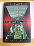 The Fate of Hong Kong, Gerald Segal, 0312098057