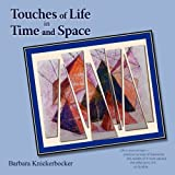 Touches of Life in Time and Space, Barbara Knickerbocker, 0981776825
