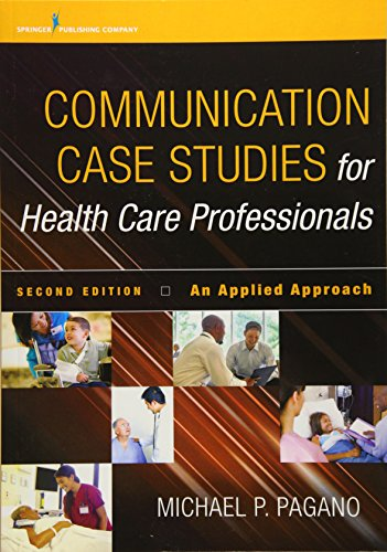 Communication Case Studies For Health Care Professionals  Second Edition  An Applied Approach