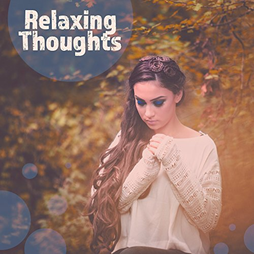 Relaxing Thoughts – Cool Quiet Music, Best Rest, Surrounding Peace, Sounds Silencing, Comfort of Your Home, Fragrances of - Fragrance Comfort