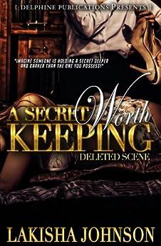 A Secret Worth Keeping: Deleted Scene by [Johnson, Lakisha]