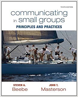 Book Communicating in Small Groups by Steven A. Beebe