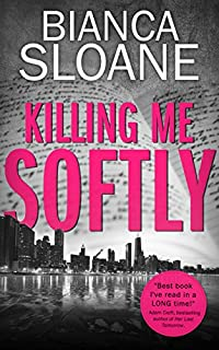Killing Me Softly by Bianca Sloane ebook deal
