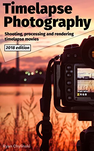 Pdf eBooks Timelapse Photography: A Complete Introduction to Shooting Processing and Rendering Time lapse Movies