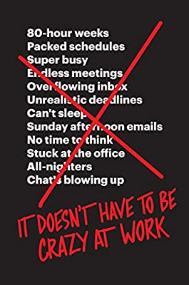 It Doesn't Have to Be Crazy at Work: Jason Fried, David