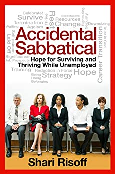 Accidental Sabbatical: Hope for Surviving and Thriving While Unemployed by [Risoff, Shari]