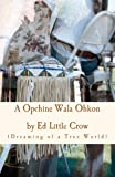 A Opchine Wala Ohkon, Ed LIttle, Ed Crow, Dakota and Ed Crow, 1449579094