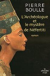 L'archéologue et le mystère de Néfertiti