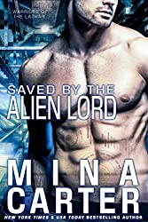 Saved by the Alien Lord (Sci-fi Alien Invasion Romance) (Warriors of the Lathar)