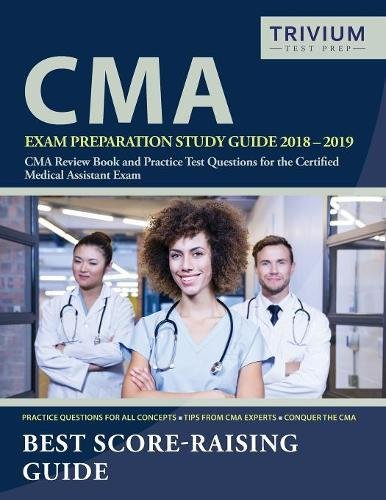 Cma Exam Preparation Study Guide 2018 2019  Cma Review Book And Practice Test Questions For The Certified Medical Assistant Exam