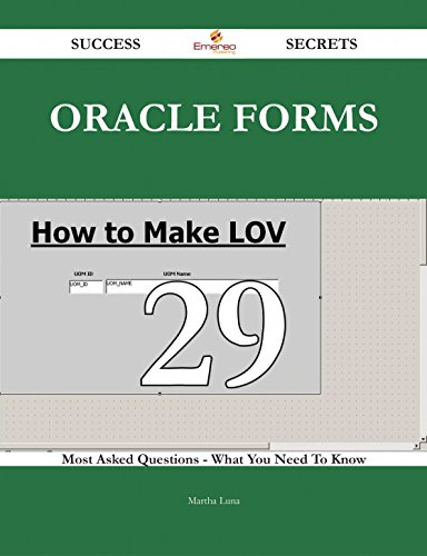 Download Oracle Forms 29 Success Secrets – 29 Most Asked Questions On Oracle Forms – What You Need To Know Pdf