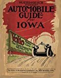 Huebinger s Pocket Automobile Guide for Iowa: A Reprint of the 1915 Classic Travel Guide including maps of all counties in Iowa