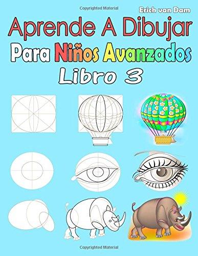 Aprende A Dibujar Para Niños Avanzados Libro 3: Imágenes simples, imitar según las instrucciones, para principiantes y niños (Spanish Edition)