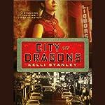 City of Dragons   Kelli Stanley