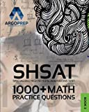 SHSAT Prep: 1,000+ Math Practice Questions | New