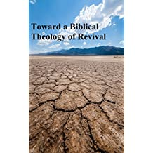 Toward a Biblical Theology of Revival: An Examination of Spirit Baptism as the Possible Catalyst for Revival
