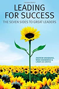 Leading for Success: The Seven Sides to Great Leaders by Kakabadse Andrew Kakabadse Nada Lee-Davies Linda (2008-09-15) Hardcover