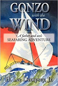 Book Gonzo with the Wind: A Father and Son's Seafaring Adventure