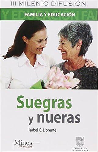 Amazon Com Suegra Y Nueras Mother And Daughter In Law Spanish