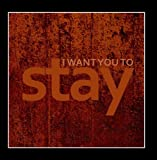 I Want You To Stay (Radio Single's Version) [Tribute to Rihanna & feat. Mikky Ekko]