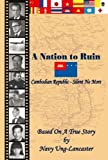 A Nation to Ruin - Cambodian Republic - Silent No More: Cambodian Republic - Silent No More