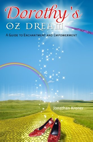 Dorothy's Oz Dream: A Guide to Enchantment and Empowerment