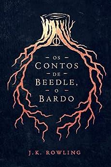 OS CONTOS DE BEEDLE, O BARDO (Biblioteca Hogwarts) por [Rowling, J.K.]