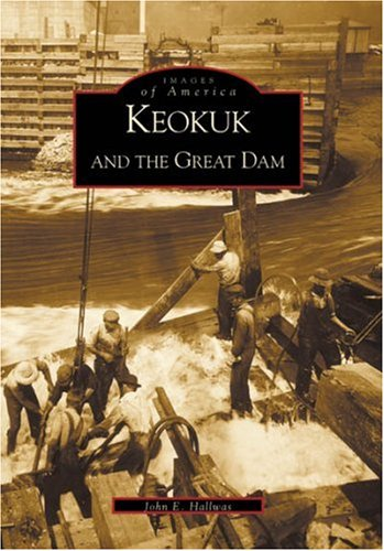 Keokuk  And  The Great Dam   (IA)  (Images of - Rapid Sd City In Stores