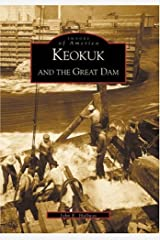 Keokuk And The Great Dam (IA) (Images of America) Paperback