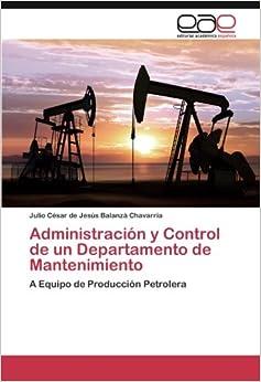 Administración y Control de un Departamento de Mantenimiento: A Equipo de Producción Petrolera