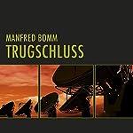 Trugschluss. Der dritte Fall für August Häberle | Manfred Bomm