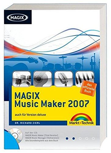MAGIX Music Maker 2007 - das offizielle Buch, plus CD: auch für Version deluxe (Digital fotografieren)
