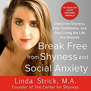 Break Free from Shyness and Social Anxiety Audiobook