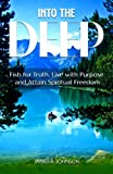 Into The Deep: How to Fish Waters of Life, Find Truth and Attain Spiritual Freedom