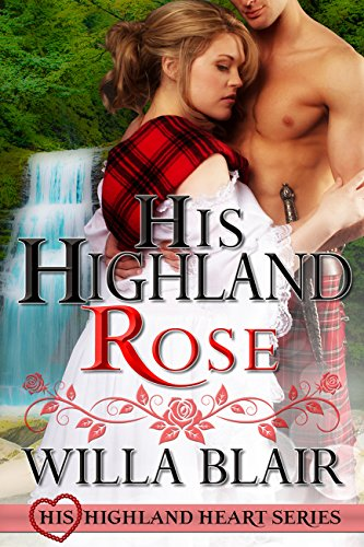 His Highland Rose (His Highland Heart) by [Blair, Willa]