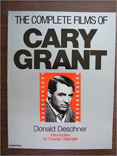 Complete Films of Cary Grant by Donald Deschner (1983-09-02)