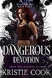 Dangerous Devotion (Soul Savers Book 3)