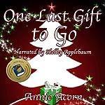 One Last Gift to Go: Annie Acorn's Christmas Shorts, Book 1 | Annie Acorn
