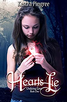Hearts Lie (Undying Love, Book 1: A Young Adult Paranormal Romance Series) by [Pingree, Kestra]