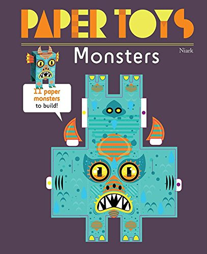 Paper Toys: Monsters: 11 Paper Monsters to Build
