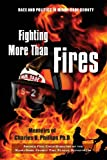 Fighting More Than Fires, Charles U. Phillips, 1484907981