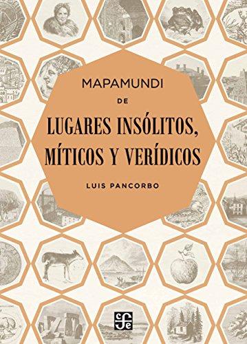 Descargar Libro Mapamundi De Lugares InsÓlitos, MÍticos Y VerÍdicos Luis Pancorbo