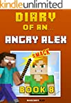 Diary of an Angry Alex: Book 8 [An Un...
