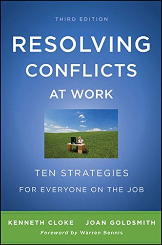 Resolving Conflicts at Work: Ten Strategies for Everyone on the Job by Jossey-Bass