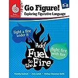 Go Figure! Exploring Figurative Language, Levels 5-8 (Classroom Resources)
