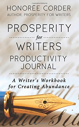 Download Prosperity for Writers Productivity Journal: A Writer's Workbook for Creating Abundance ebook