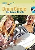 Drum Circle: Der Groove für alle. Ausgabe mit DVD. (Musik & Bildung)