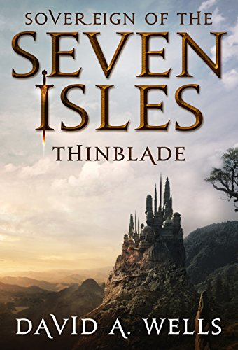 Thinblade (Sovereign of the Seven Isles Book 1) by [Wells, David A.]